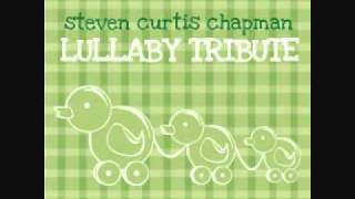 Be Still and Know - Steven Curtis Chapman Lullaby Tribute