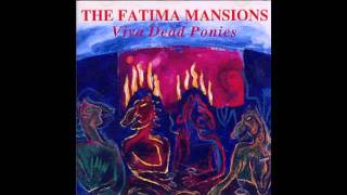 The Fatima Mansions - You're A Rose
