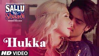 Hukka Video Song | Sallu Ki Shaadi | Prashant Singh