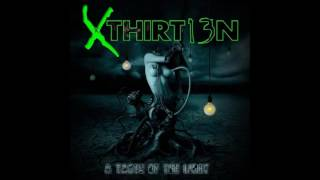 XTHIRT13N - A Taste Of The Light {Full Album}