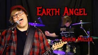 Shaun Miller - Earth Angel (Cover)