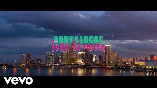 Toda la Noche - Andy y Lucas  (Video)