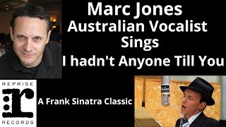 """Marc Jones  Sings """"I Hadn't Anyone Till You"""" by Ray Noble. """"The Don Costa Orchestra"""""""