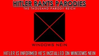 Hitler is informed he's installed on Windows Nein