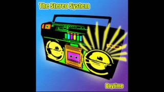 Daytime aka There Goes The Night de The Stereo System