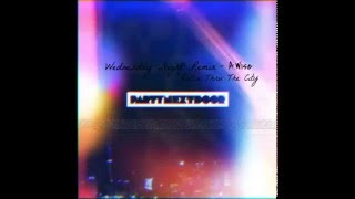 Partynextdoor - Wednesday Night (Rendition) [Awise/ Rollin Thru The City] Prod. Young Page