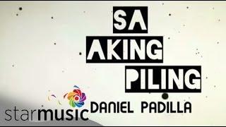 Daniel Padilla - Sa Aking Piling (Official Lyric Video)