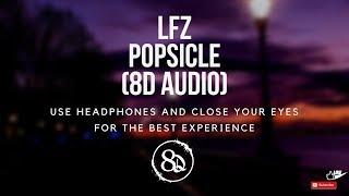LFZ - Popsicle (8D AUDIO)