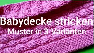 einfache Babydecke stricken, 3 Muster zur Auswahl