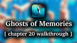 Ghost of Memories - Chapter 20 walkthrough (iOS/Android/Kindle)