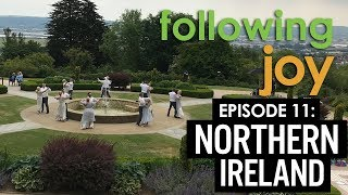 Dancing Joy Vlog: Following Joy - Ep 11: Northern Ireland