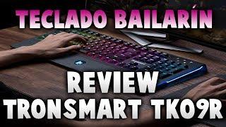 REVIEW TECLADO MECÁNICO RGB TRONSMART TK09R EL TECLADO BAILARIN | ESPAÑOL |