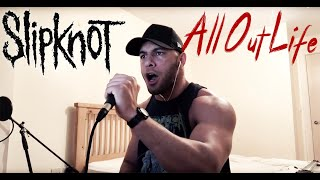 All Out Life   Slipknot (Vocal Cover)