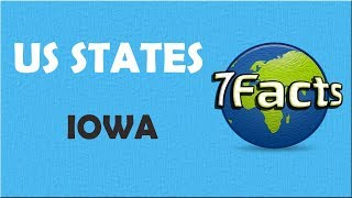 7 Facts about Iowa
