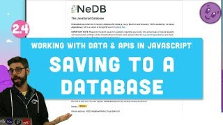 2.4 Saving to a Database - Working with Data and APIs in JavaScript