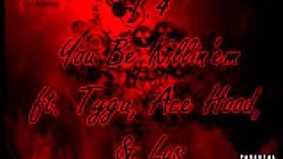You Be Killin'em ft. Tyga, Ace Hood, Los, & Faboulos