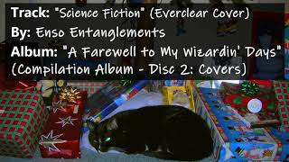 """""""Science Fiction"""" (Everclear Cover) - Enso Entanglements"""