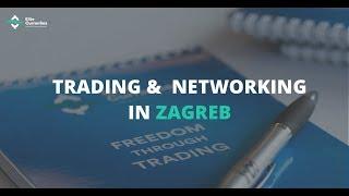 Forex Trading & Networking Series: Zagreb, Croatia