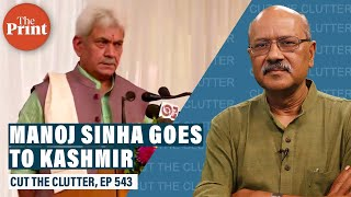 When Modi govt sends Manoj Sinha to J&K after 70 years of ICS/IAS/IPS officers, generals, cops