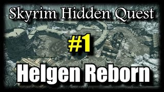 Skyrim Hidden Quest: Helgen Reborn - Part 1