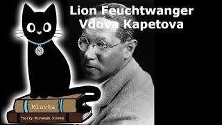 Lion Feuchtwanger - Vdova Kapetova (Mluvené slovo CZ)
