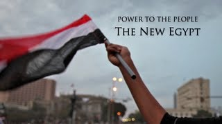 POWER TO THE PEOPLE: THE NEW EGYPT documentary trailer