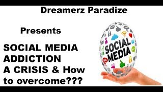 Social Media Addiction - A crisis and How to overcome?