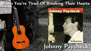 Johnny Paycheck - When You're Tired Of Breaking Their Hearts