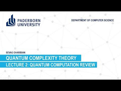 Quantum Complexity Theory: Lecture 2 - Quantum computation ...