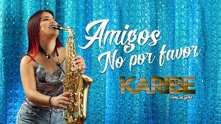 Orquesta Karibe  Amigos no por favor Salsa Versión  Lyric