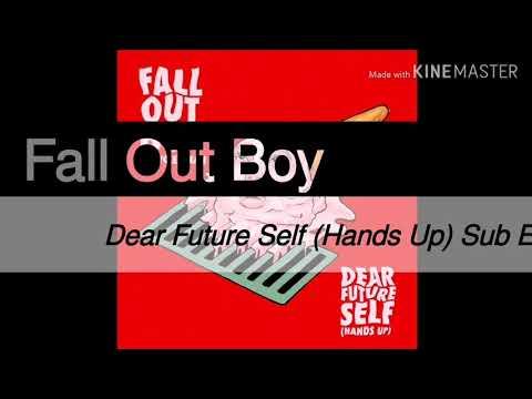 Fall Out Boy Dear Future Self (Hands Up) Sub Español