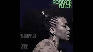 Roberta Flack ~ Feel Like Makin' Love 1974 Soul Purrfection Version
