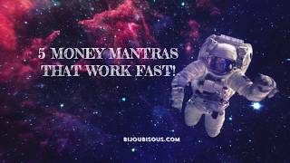 5 MONEY MANTRAS THAT WORK FAST!