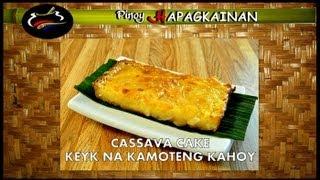 Pinoy Hapagkainan - CASSAVA CAKE