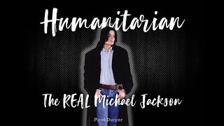 Humanitarian - The Real Michael Jackson (Full Documentary)