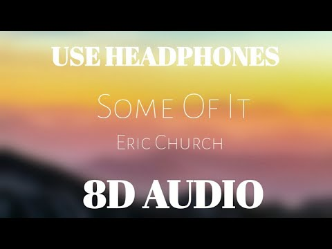 Eric Church - Some Of It | 8D AUDIO