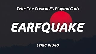 Tyler, The Creator   EARFQUAKE (Lyrics)