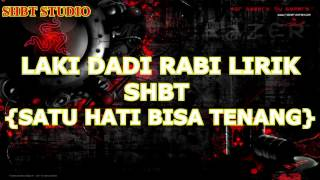 Lirik Laki Dadi Rabi [shbt]