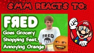 SMM: Reacts To: Fred Goes Grocery Shopping feat. Annoying Orange