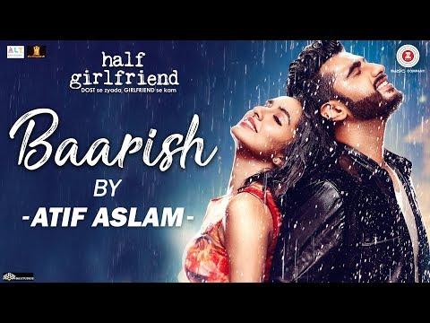 Download Baarish By Atif Aslam | Half Girlfriend | Arjun Kapoor & Shraddha Kapoor | Tanishk Bagchi HD Mp4 3GP Video and MP3