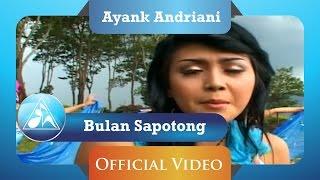 Ayank Andriani - Bulan Sapotong (Official Video Clip)