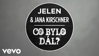 Jelen, Jana Kirschner - Co bylo dál (Lyric Video)