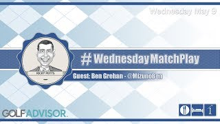 #WednesdayMatchPlay with Ben Grehan from Golf Advisor