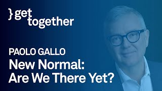 #getTogether with Paolo Gallo I Are We There Yet?