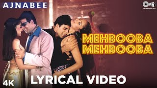 Mehbooba Mehbooba Lyrical - Ajnabee | Akshay   - YouTube