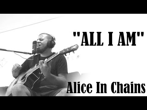 Alice In Chains - All I Am (acoustic cover)