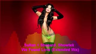 Sultan + Shepard, Showtek - We Found Love (Extended Mix)