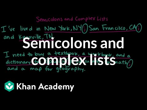 Semicolons and complex lists (video) | Khan Academy