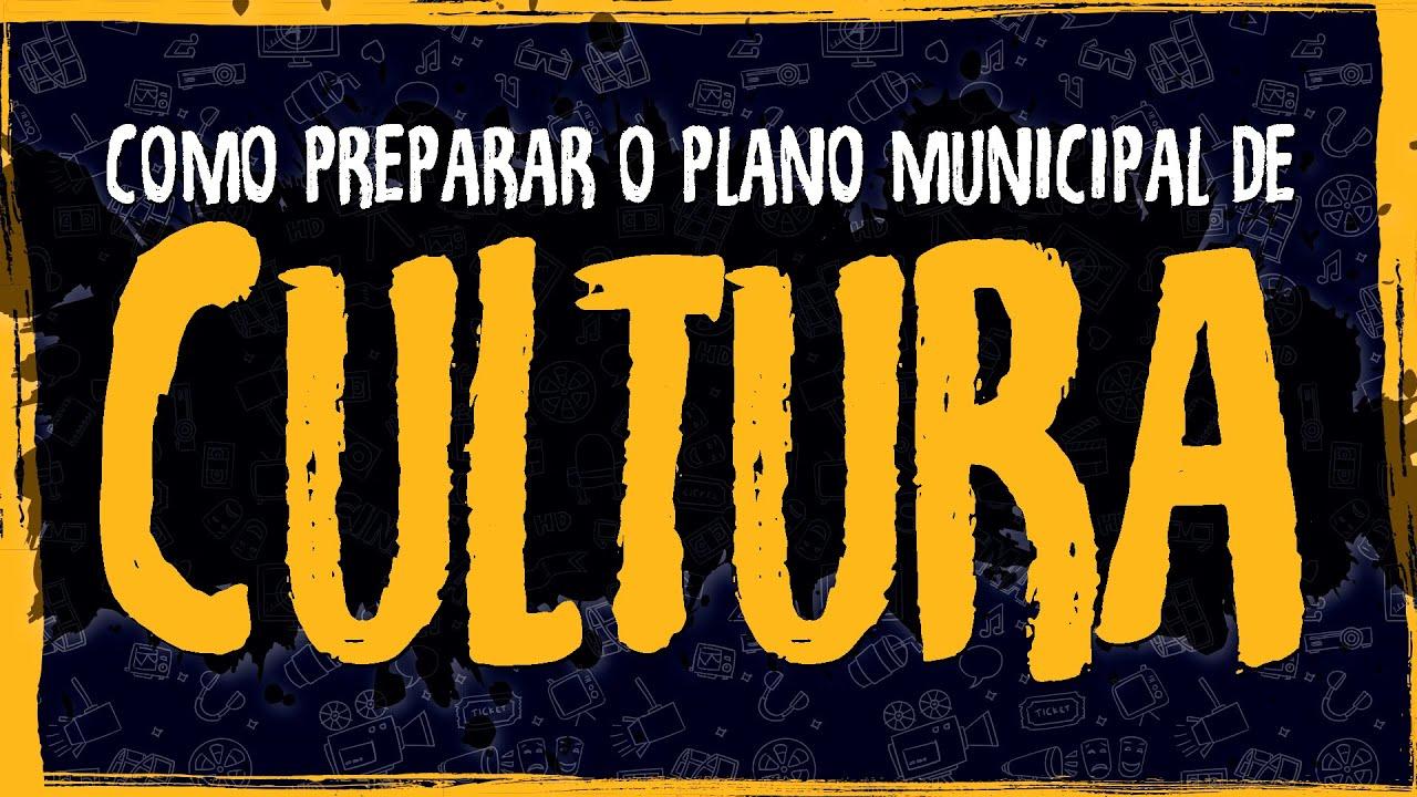 Como Preparar o Plano Municipal de Cultura?