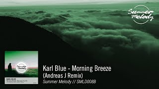 Karl Blue - Morning Breeze (Andreas J Remix) [SMLD008B Preview]